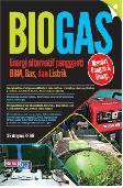 Biogas Energi Alternatif pengganti BBM, Gas, dan Listrik (Promo Best Book)
