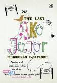 THE LAST AKU JUJUR - Lumpuhkan Ingatanku