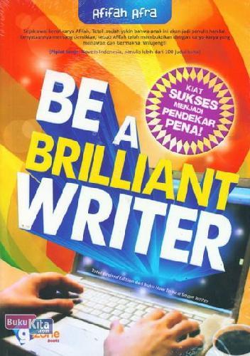 Cover Buku Be A Brilliant Writer (Jurus Sukses Menjadi Pendekar Pena)