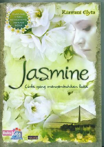 Cover Buku Jasmine : Cinta yang Menyembuhkan Luka