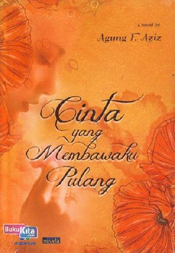 Cover Buku Cinta yang Membawaku Pulang