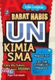 Babat Habis UN Kimia SMA : Cara Jitu Sukses UN Dengan Mudah