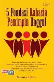5 Fondasi Rahasia Pemimpin Unggul