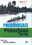 Pribumisasi Pekerjaan Sosial (Penelitian dan Praktek di sarawak)
