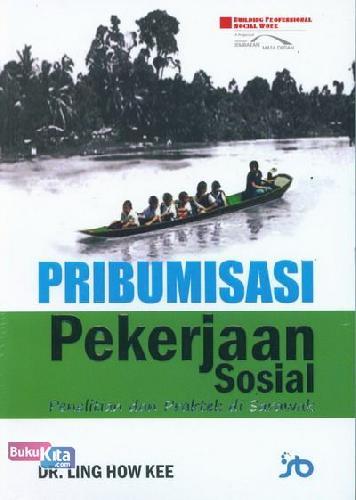 Cover Buku Pribumisasi Pekerjaan Sosial (Penelitian dan Praktek di sarawak)