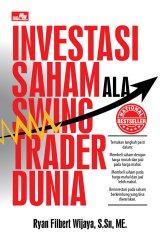 Investasi Saham Ala Swing Trader Dunia Edisi Revisi