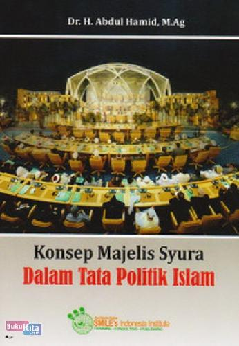Cover Buku Konsep Majelis Syura Dalam Tata Politik Islam