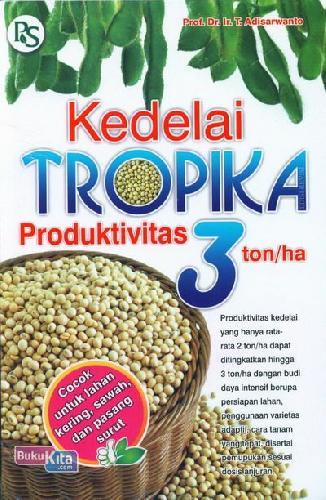 Cover Buku Kedelai Tropika Produktivitas 3 ton