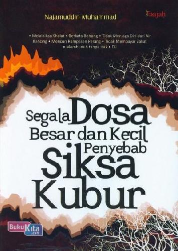 Cover Buku Segala Dosa Besar dan Kecil Penyebab Siksa Kubur