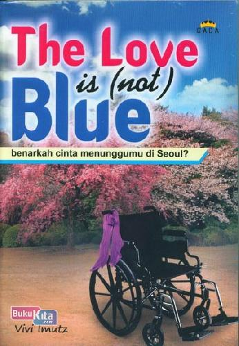 Cover Buku The Love is Not Blue