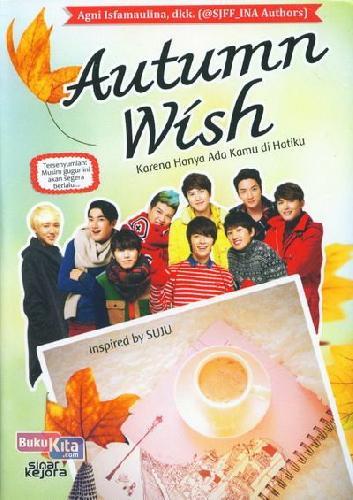 Cover Buku Autumn Wish: Karena Hanya Ada Kamu di Hatiku