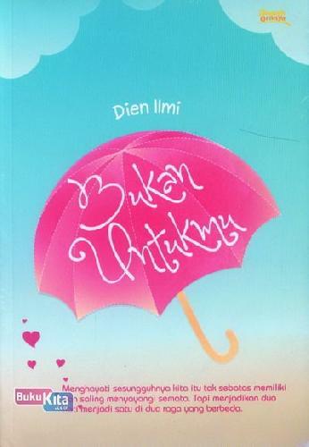 Cover Buku Bukan Untukmu
