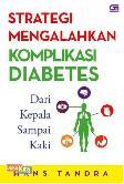 Strategi Mengalahkan Komplikasi Diabetes dari Kepala Sampai Kaki