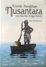 Kronik Peralihan Nusantara Liga Raja-Raja Hingga Kolonial (Soft Cover)