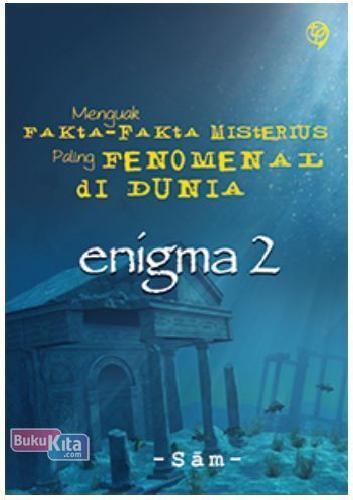Cover Buku Enigma 2 - Menguak Fakta-Fakta Misterius Paling Fenomena di Dunia