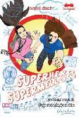 MetroPop: Petualangan Wartawan Geje Jay & Wilow : Superhero, Supermellow