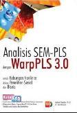 Analisis SEM-PLS Dengan WarpPLS 3.0 Untuk Hubungan Nonlinier Dalam Penelitian Sosial Dan Bisnis
