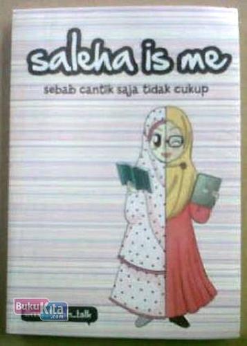 Cover Buku Saleha Is Me: Sebab Cantik Saja Tidak Cukup