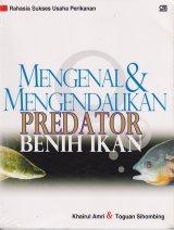 Mengenal & Mengendalikan Predator Benih Ikan