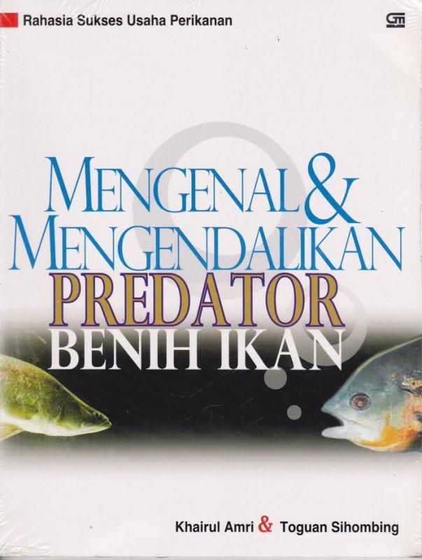 Cover Buku Mengenal & Mengendalikan Predator Benih Ikan