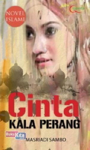 Cover Buku Novel Islam: Cinta Kala Perang