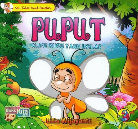 Cover Buku Seri Fabel Anak Muslim: Puput - Kupu-kupu yang Ikhlas