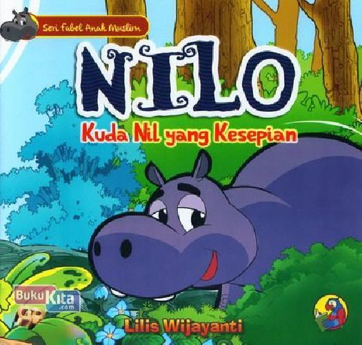Cover Buku Seri Fabel Anak Muslim: NILO - Kuda Nil Yang Kesepian