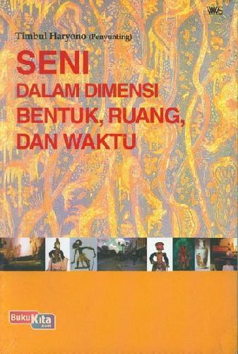 Cover Buku Seni Dalam Dimensi Bentuk, Ruang dan Waktu