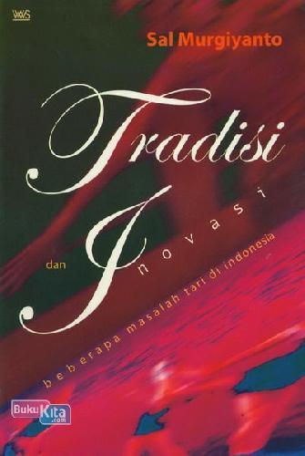 Cover Buku Tradisi dan Inovasi: Beberapa Masalah Tari di Indonesia