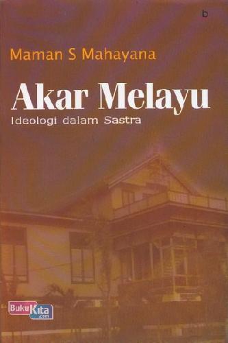 Cover Buku Akar Melayu Ideologi Dalam Sastra