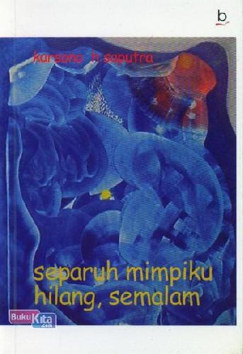 Cover Buku Separuh Mimpiku Hilang, Semalam