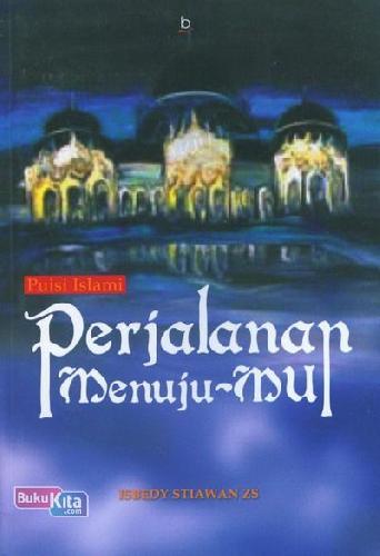 Cover Buku Perjalanan Menuju-Mu (Puisi Islam)