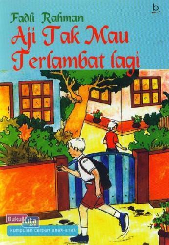 Cover Buku Aji Tak Mau Terlambat Lagi