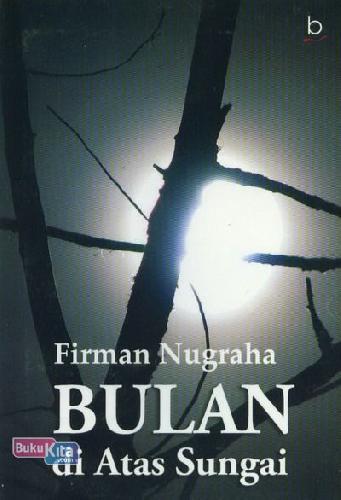 Cover Buku Bulan di Atas Sungai