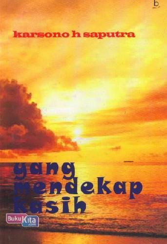 Cover Buku Yang Mendekap Kasih