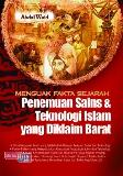 Menguak Fakta Sejarah Penemuan Sains & Teknologi Islam yang Diklaim Barat