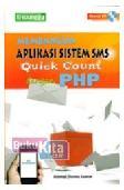 Membangun Aplikasi Sistem SMS Quick Count dengan PHP