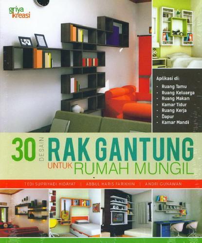 Cover Buku 30 Desain Rak Gantung Untuk Rumah Mungil