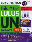 Buku Pilihan Trik Paten Lulus UN SMP/MTS 2014