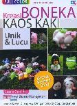 Kreasi Boneka Kaos Kaki Unik & Lucu (Full Color)