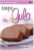 Seri Kue Sehat Favorit: Tanpa Gula