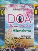 Doa Harian Muslim dan Hikmahnya Berdasarkan Al-Quran dan Hadits