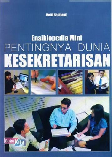 Cover Buku Ensiklopedia Mini: Pentingnya Dunia Kesekretarisan (Full Color)
