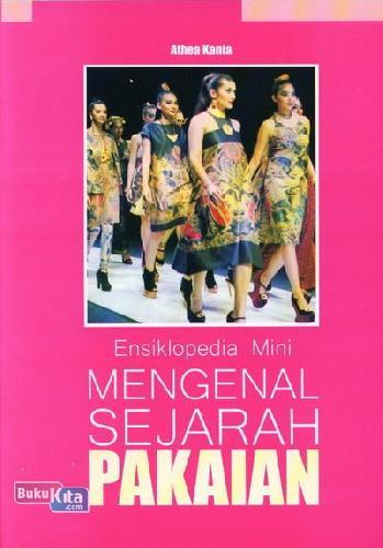 Cover Buku Ensiklopedia Mini: Mengenal Sejarah Pakaian (Full Color)