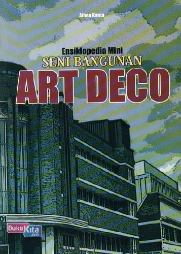 Cover Buku Ensiklopedia Mini: Seni Bangunan Art Deco (Full Color)