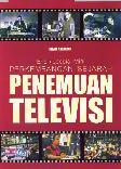 Ensiklopedia Mini: Perkembangan Sejarah Penemuan Televisi (Full Color)