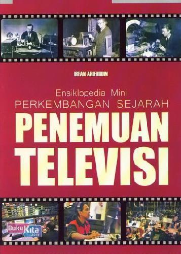 Cover Buku Ensiklopedia Mini: Perkembangan Sejarah Penemuan Televisi (Full Color)