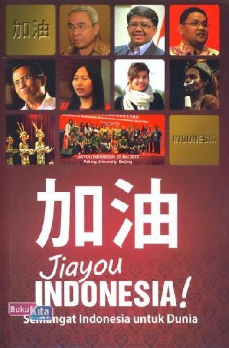 Cover Buku Jiayou Indonesia: Semangat Indonesia untuk Dunia