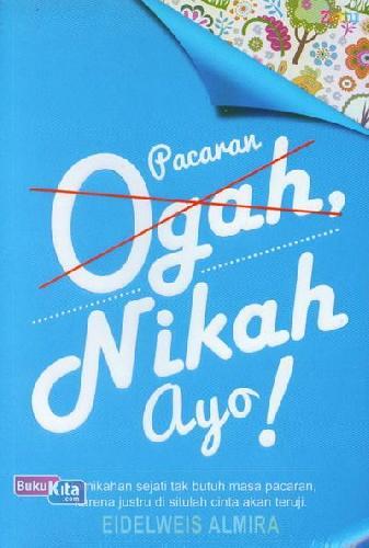 Cover Buku Pacaran Ogah, Nikah Ayo