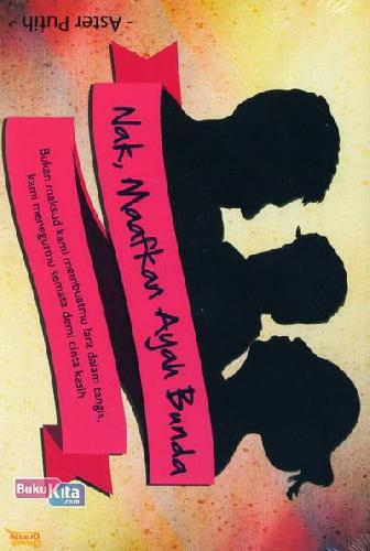 Cover Buku Nak, Maafkan Ayah Bunda